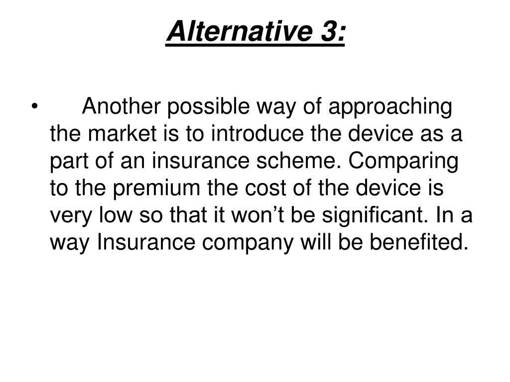 Alternative 3: