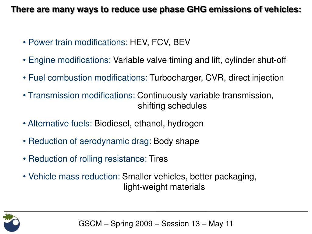 There are many ways to reduce use phase GHG emissions of vehicles: