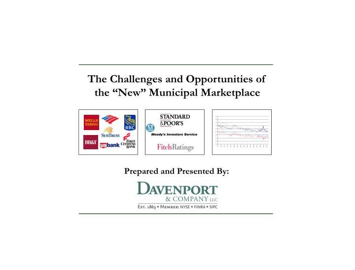 "The Challenges and Opportunities of the ""New"" Municipal Marketplace"