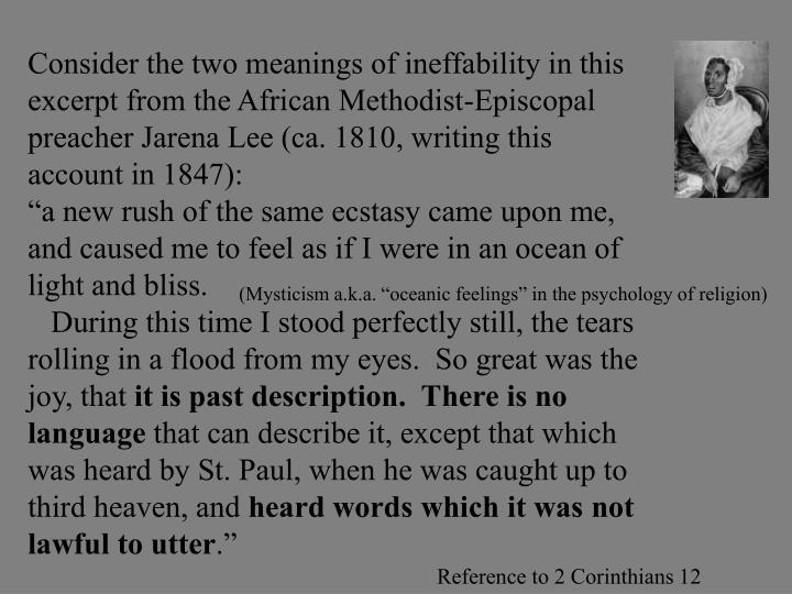 Consider the two meanings of ineffability in this excerpt from the African Methodist-Episcopal preacher Jarena Lee (ca. 1810, writing this account in 1847):