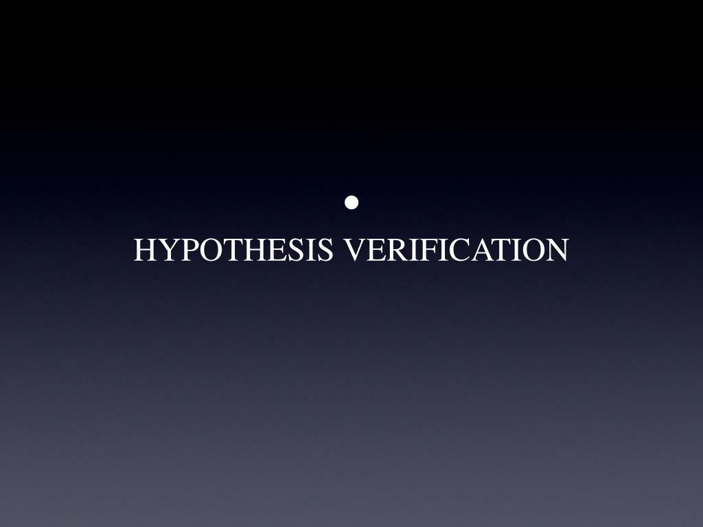 HYPOTHESIS VERIFICATION