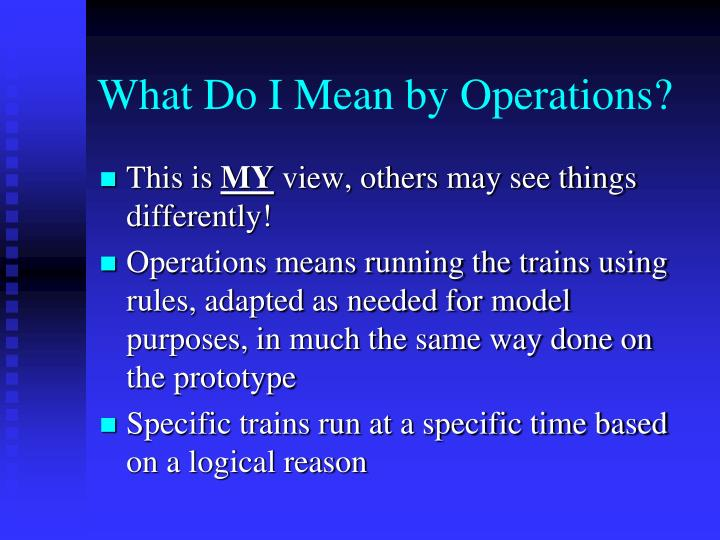 What Do I Mean by Operations?