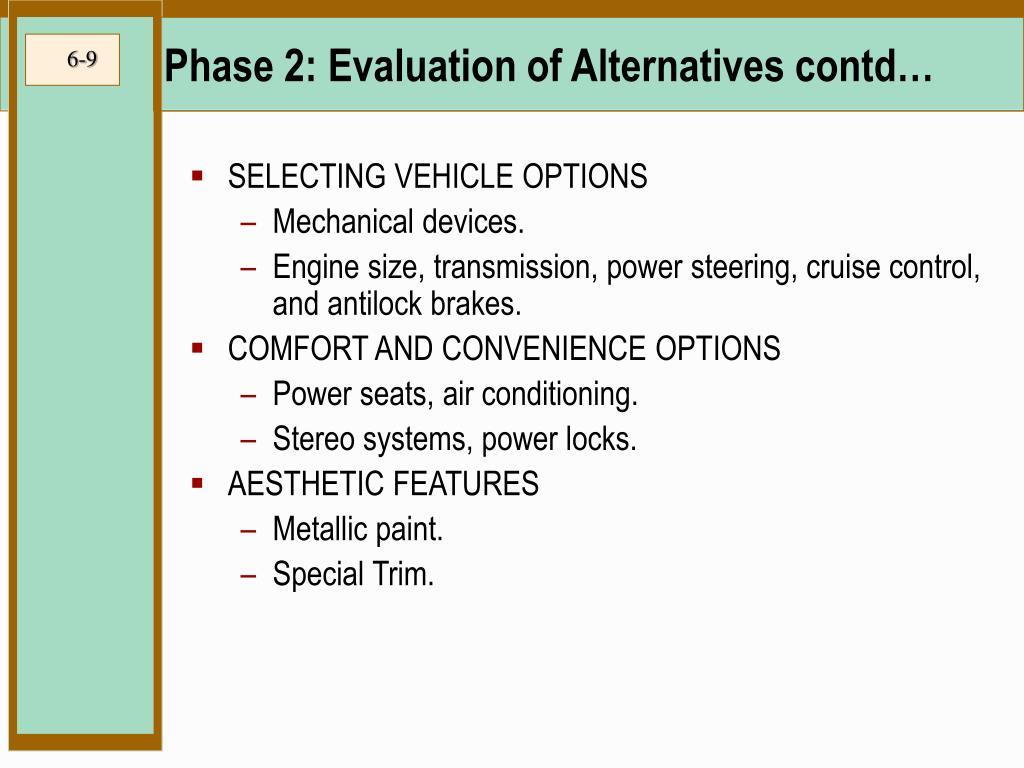 Phase 2: Evaluation of Alternatives contd…