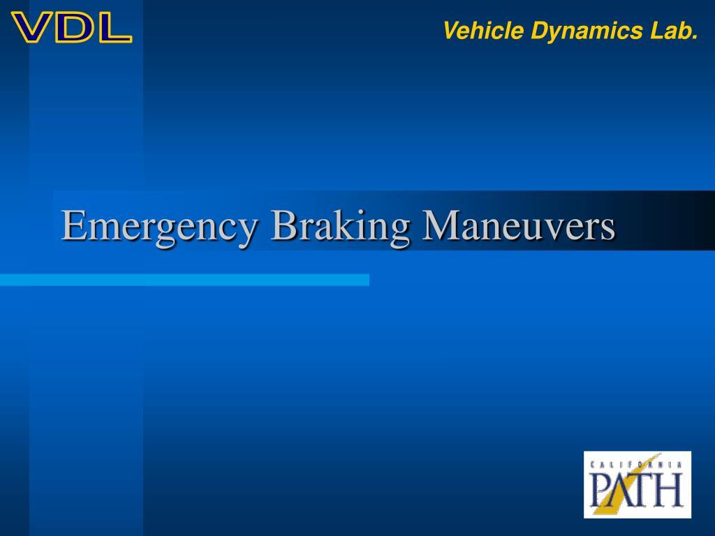 Emergency Braking Maneuvers