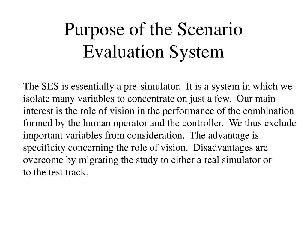 Purpose of the Scenario Evaluation System