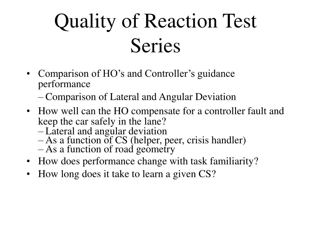 Quality of Reaction Test Series