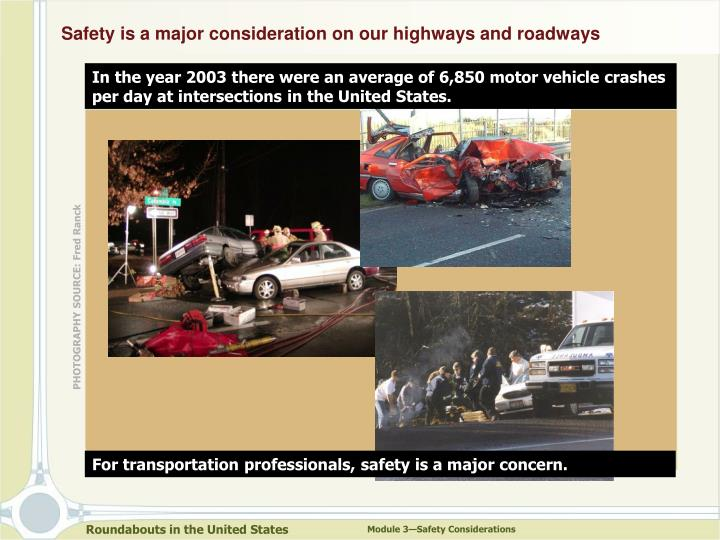 Safety is a major consideration on our highways and roadways l.jpg