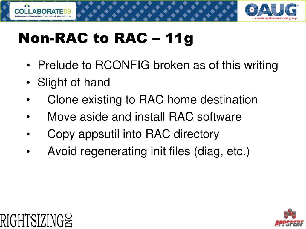 Non-RAC to RAC – 11g