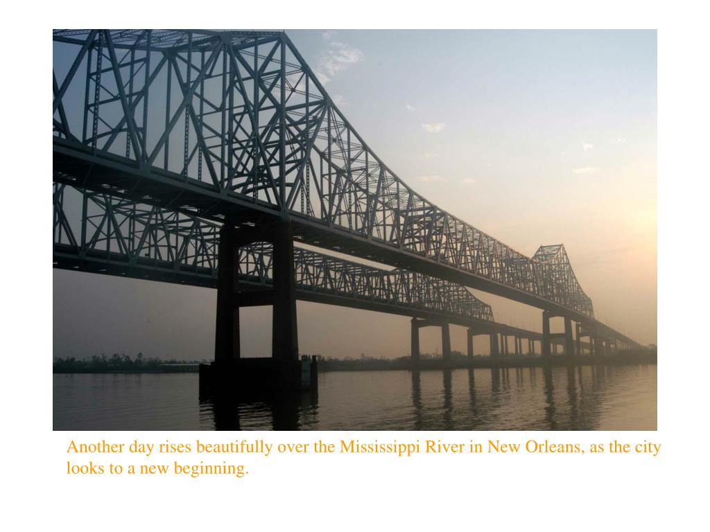 Another day rises beautifully over the Mississippi River in New Orleans, as the city looks to a new beginning.