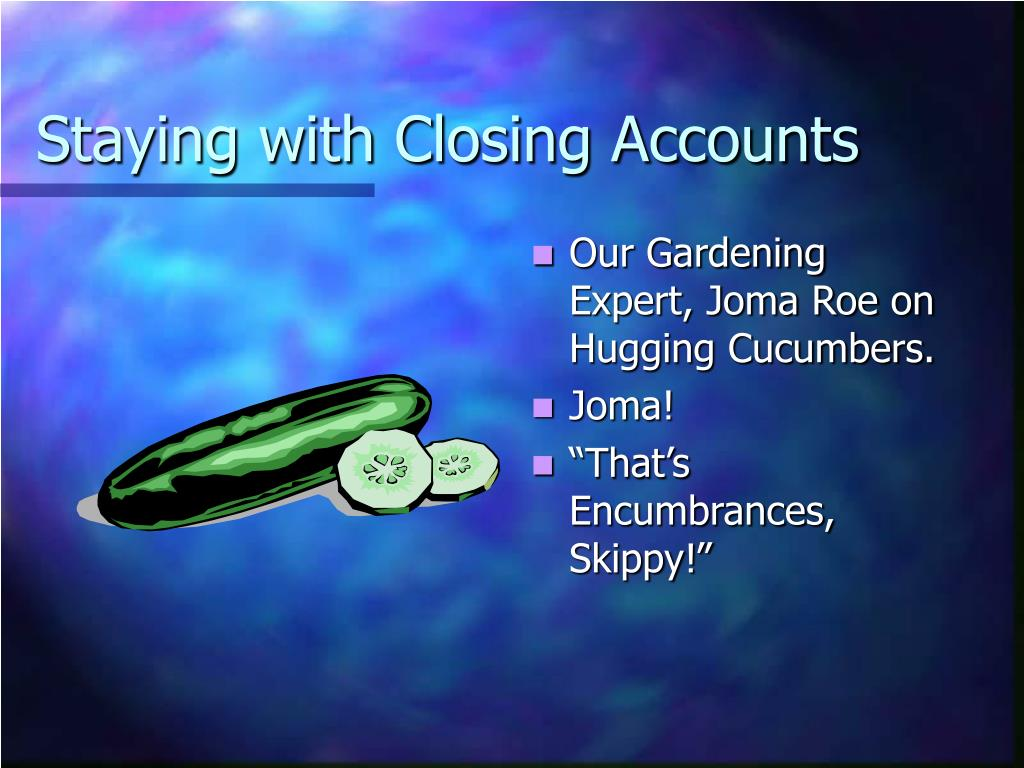 Staying with Closing Accounts