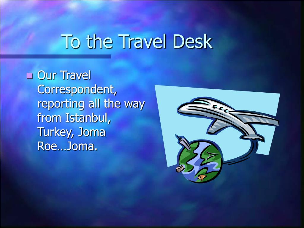 To the Travel Desk