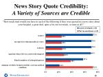 news story quote credibility a variety of sources are credible