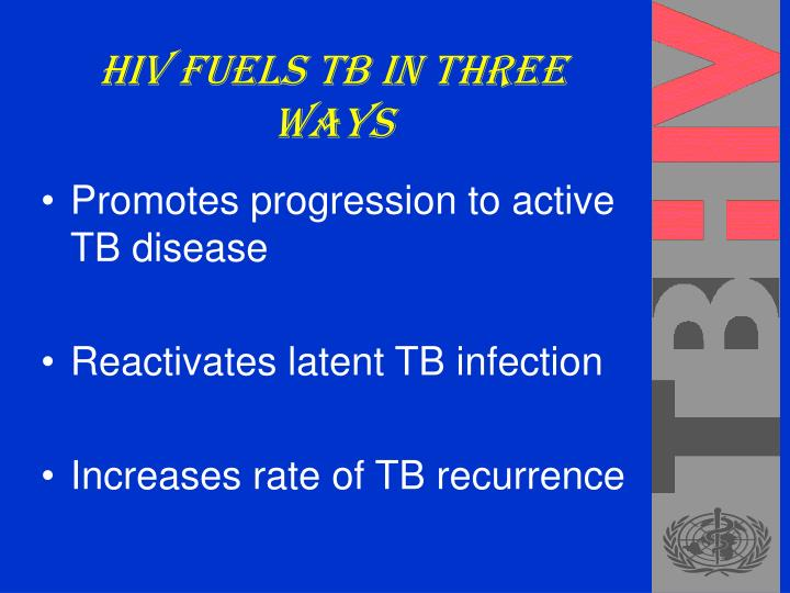 Hiv fuels tb in three ways l.jpg