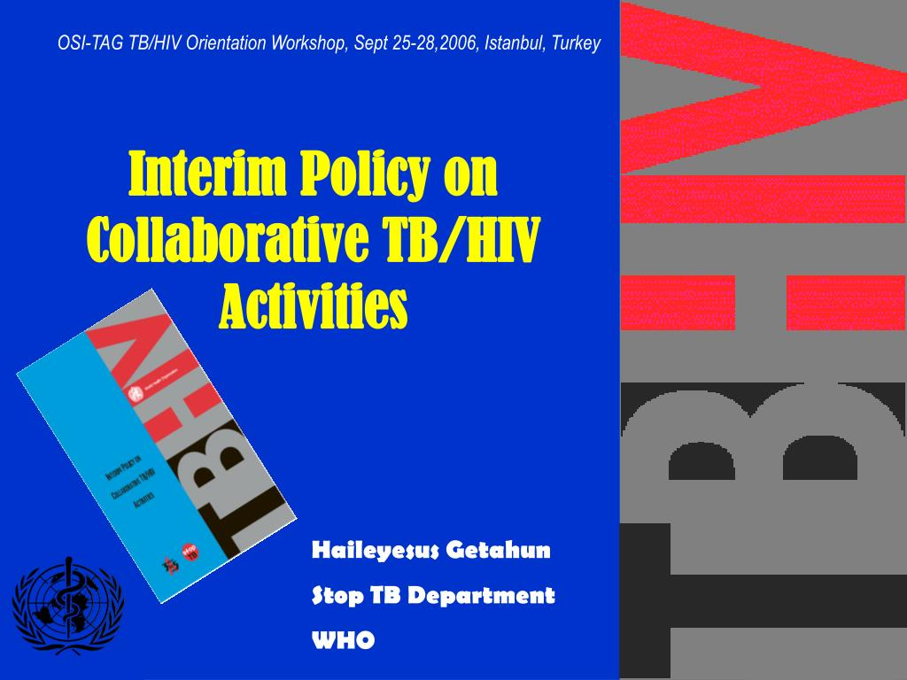 OSI-TAG TB/HIV Orientation Workshop, Sept 25-28,2006, Istanbul, Turkey