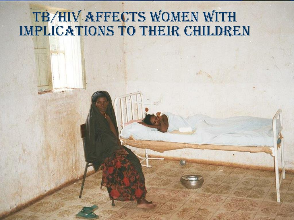 TB/HIV affects women with implications to their children