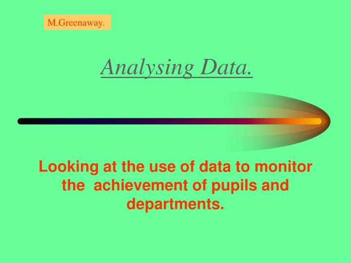 Analysing data