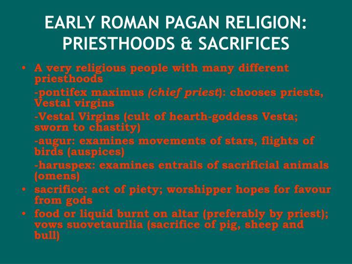 EARLY ROMAN PAGAN RELIGION: PRIESTHOODS & SACRIFICES