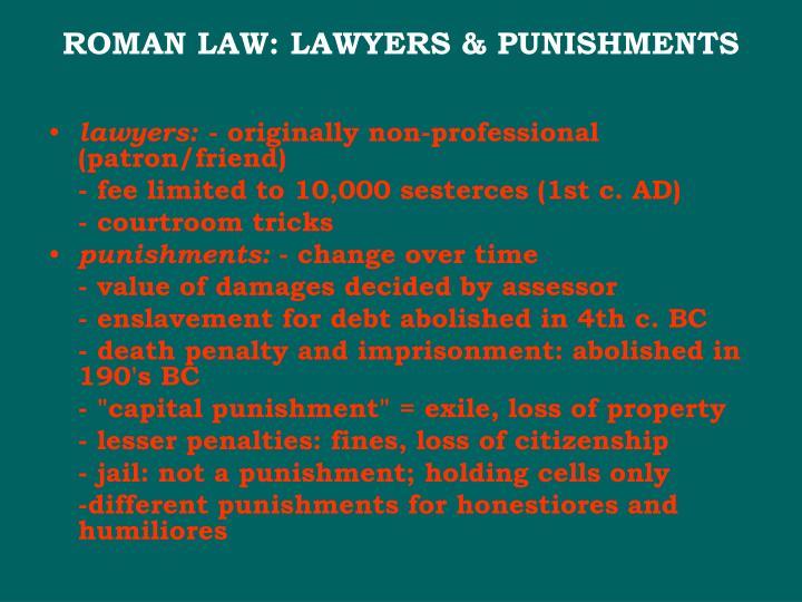 ROMAN LAW: LAWYERS & PUNISHMENTS