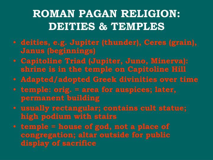 ROMAN PAGAN RELIGION: DEITIES & TEMPLES