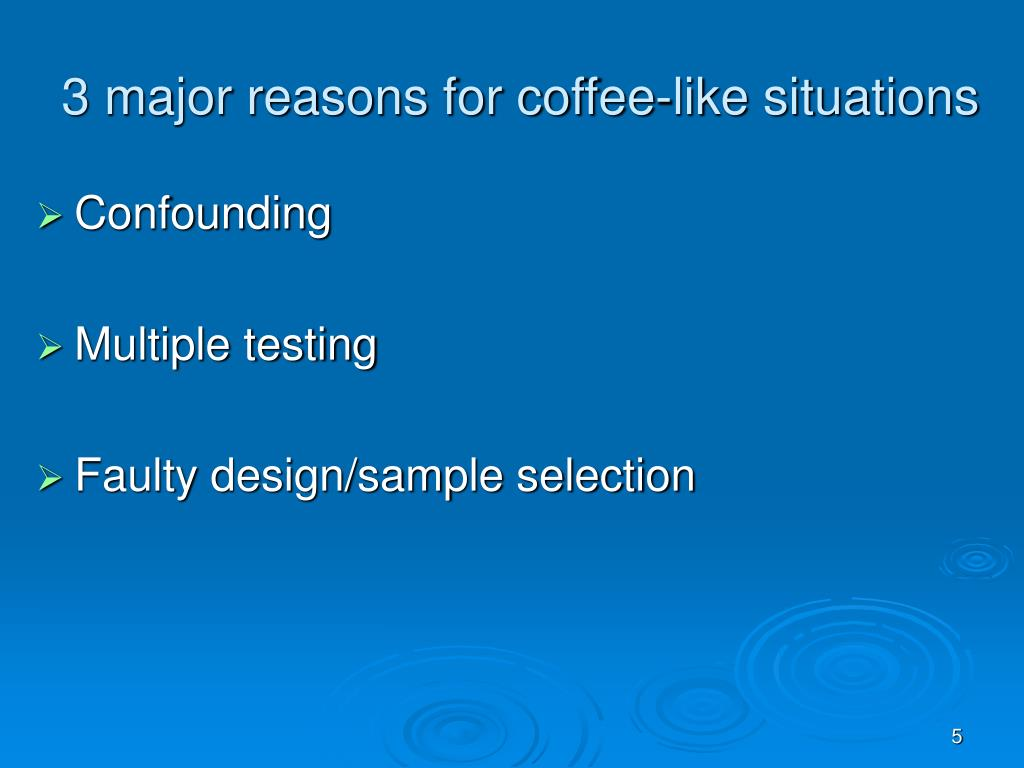 3 major reasons for coffee-like situations