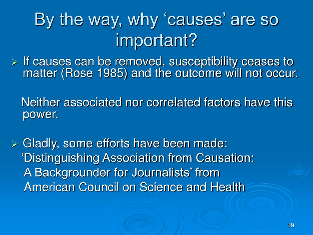 By the way, why 'causes' are so important?