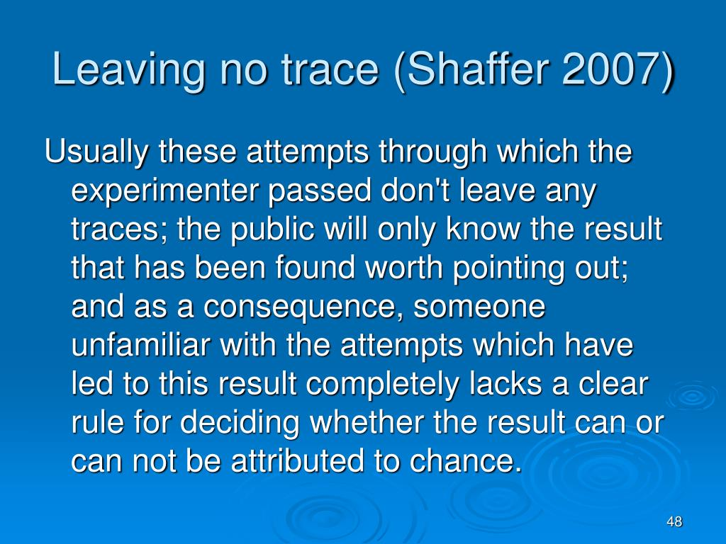 Leaving no trace (Shaffer 2007)