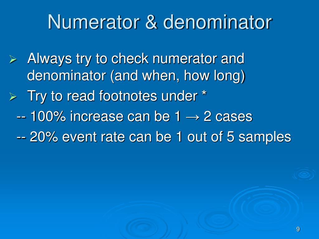 Numerator & denominator