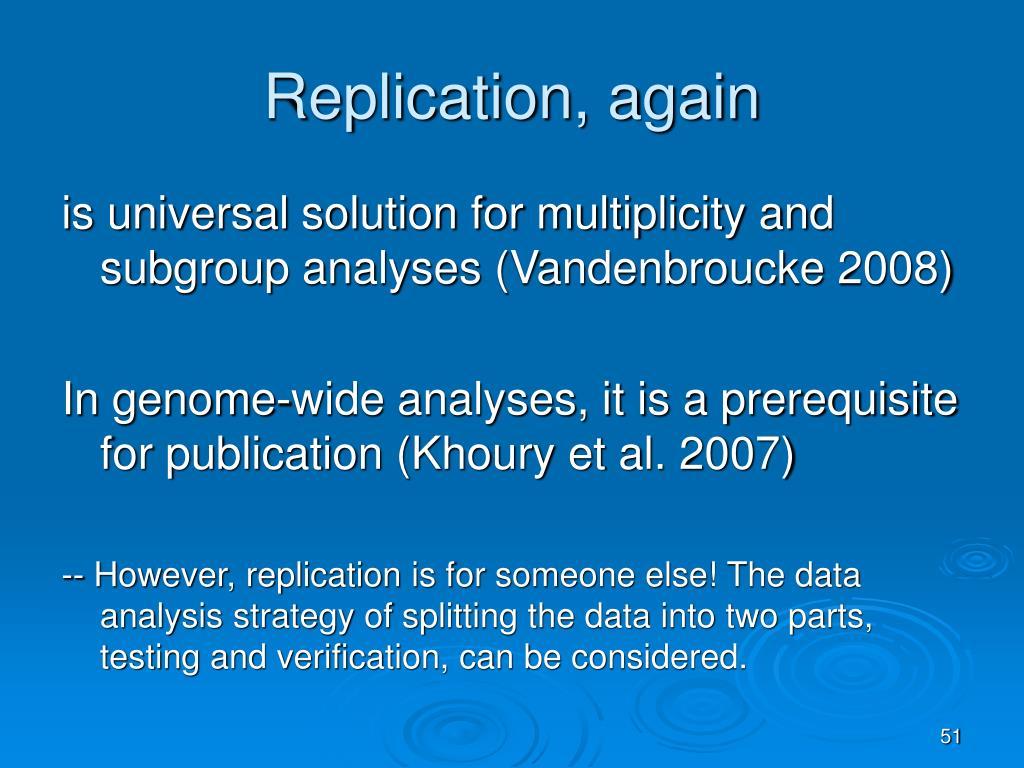 Replication, again