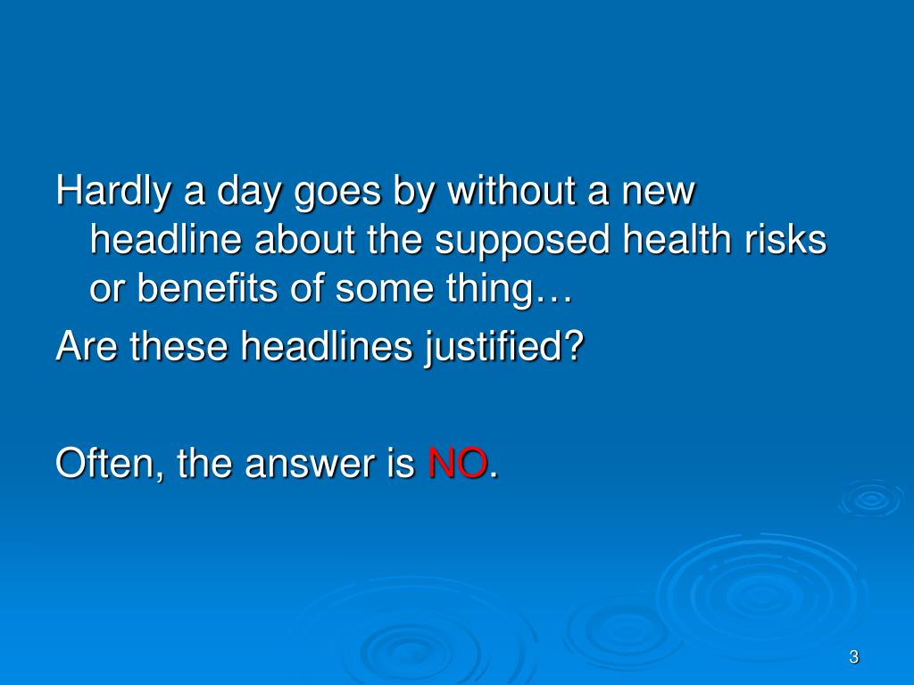 Hardly a day goes by without a new headline about the supposed health risks or benefits of some thing…