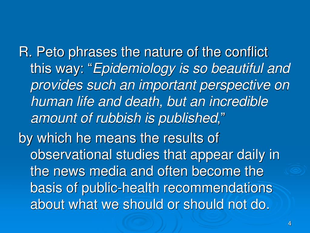 R. Peto phrases the nature of the conflict this way: ""