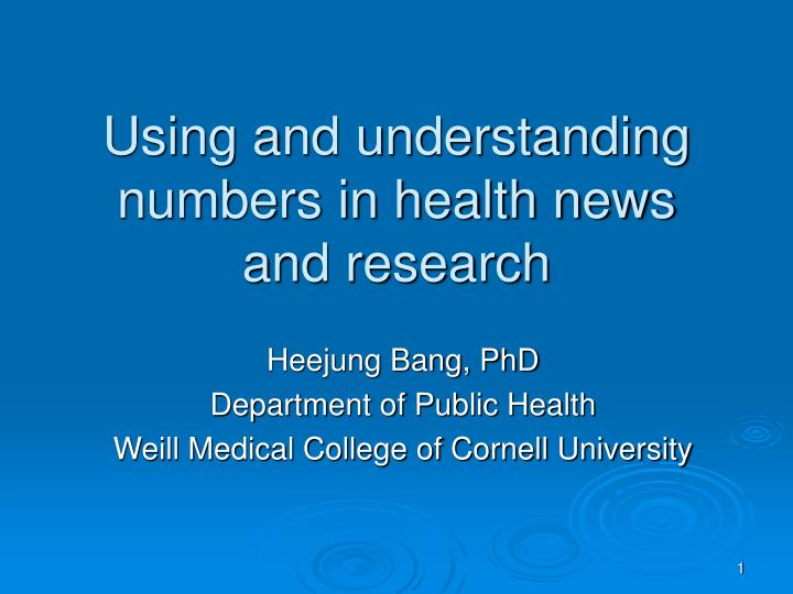 Using and understanding numbers in health news and research l.jpg