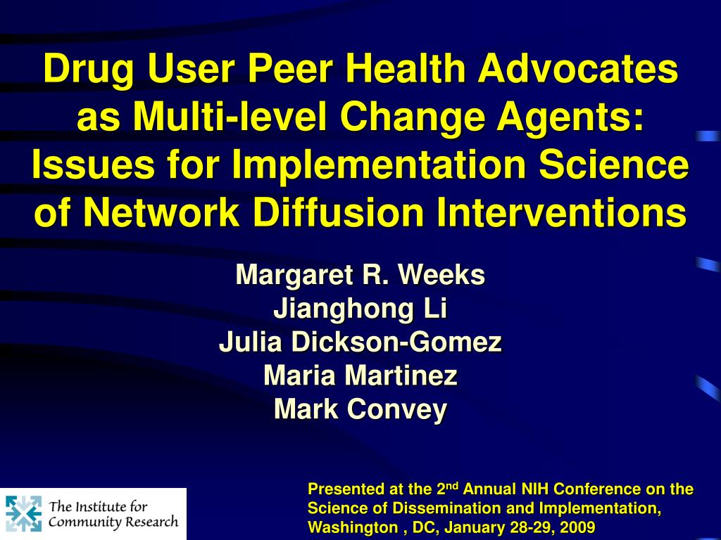 Drug User Peer Health Advocates as Multi-level Change Agents: Issues for Implementation Science of Network Diffusion Interventions