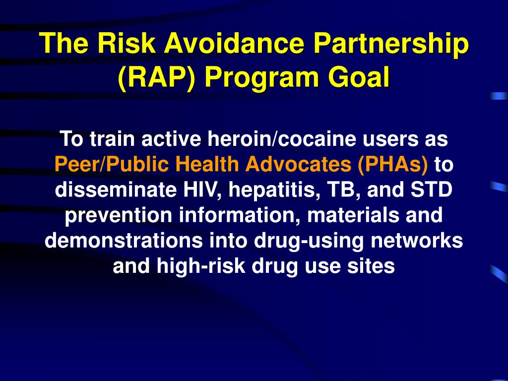 The Risk Avoidance Partnership (RAP) Program Goal