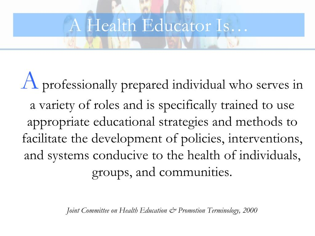A Health Educator Is…