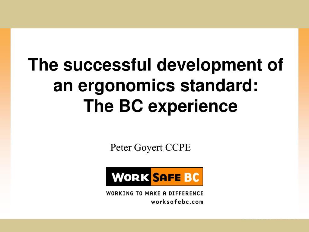 the successful development of an ergonomics standard the bc experience