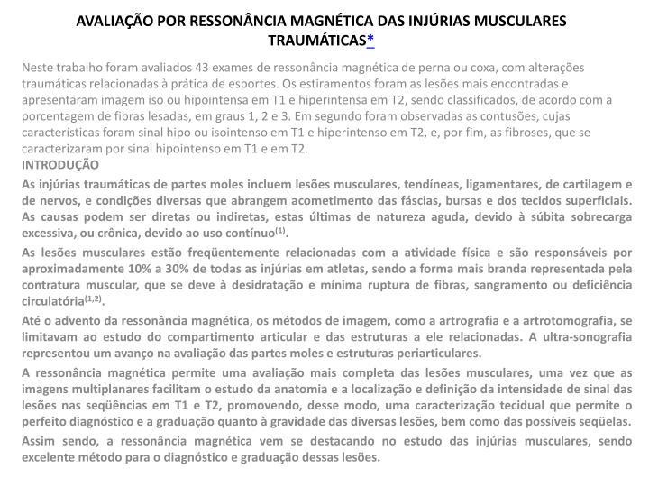 AVALIAÇÃO POR RESSONÂNCIA MAGNÉTICA DAS INJÚRIAS MUSCULARES TRAUMÁTICAS
