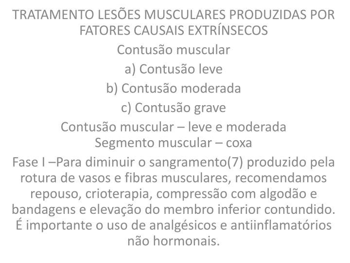 TRATAMENTO LESÕES MUSCULARES PRODUZIDAS POR FATORES CAUSAIS EXTRÍNSECOS