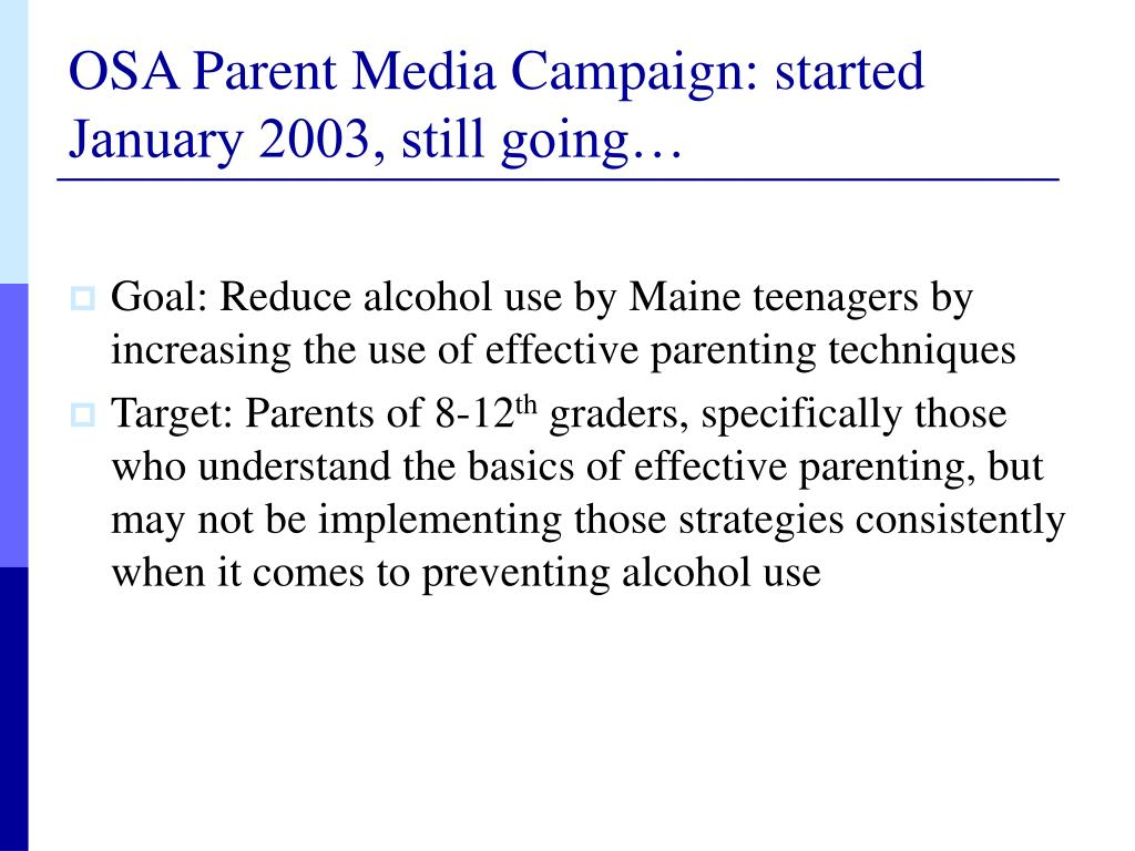 OSA Parent Media Campaign: started January 2003, still going…