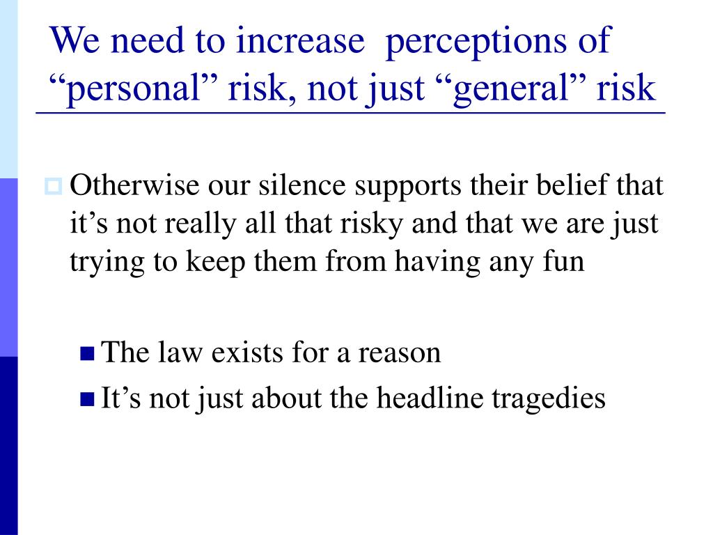 "We need to increase  perceptions of ""personal"" risk, not just ""general"" risk"