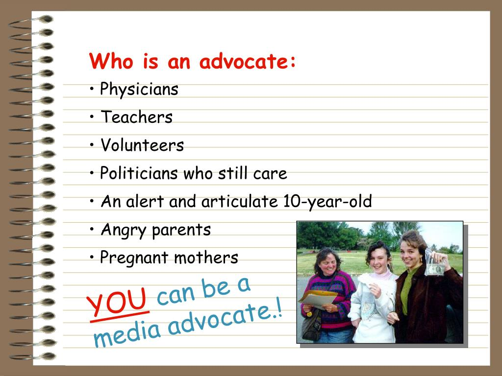 Who is an advocate: