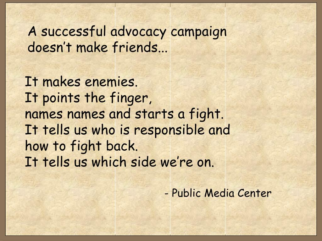 A successful advocacy campaign doesn't make friends...