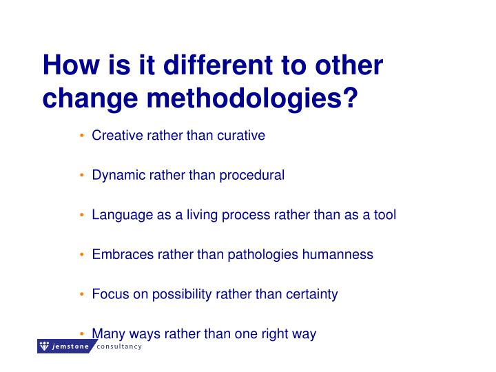 How is it different to other change methodologies?