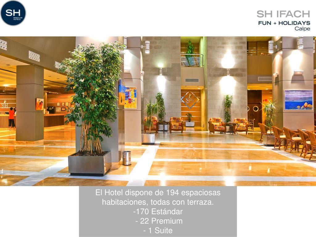 El Hotel dispone de 194 espaciosas habitaciones, todas con terraza.