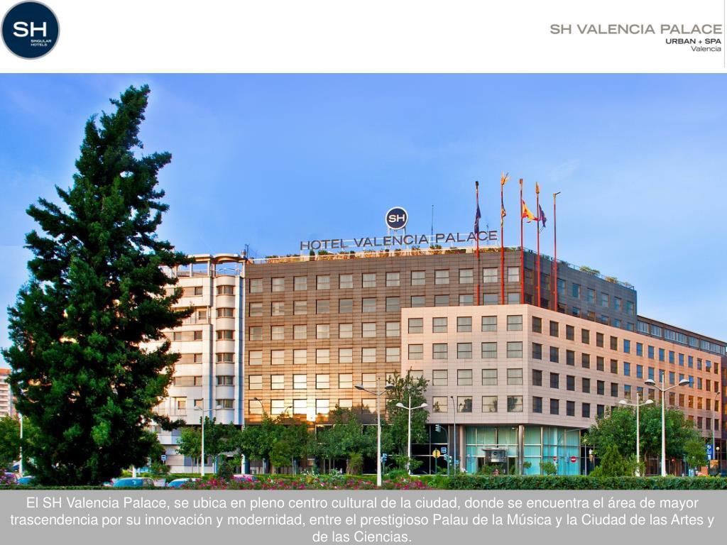 El SH Valencia Palace, se ubica en pleno centro cultural de la ciudad, donde se encuentra el área de mayor trascendencia por su innovación y modernidad, entre el prestigioso