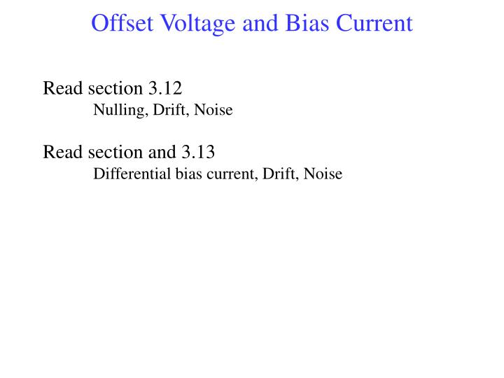 Offset Voltage and Bias Current