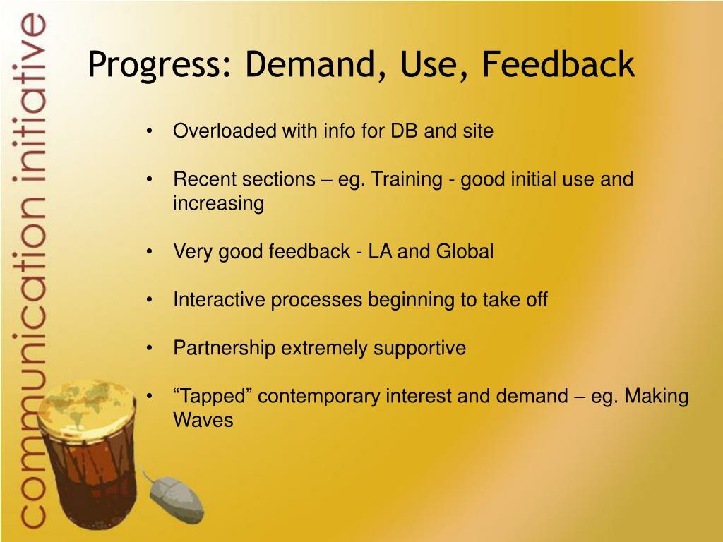 Progress: Demand, Use, Feedback