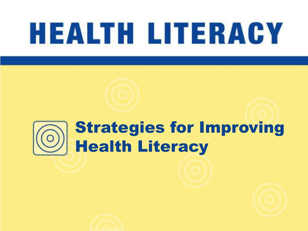 Strategies for Improving Health Literacy