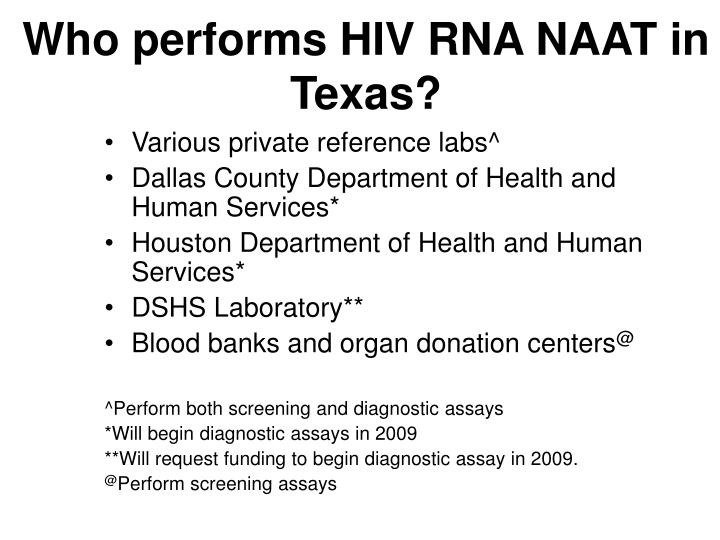 Who performs HIV RNA NAAT in Texas?