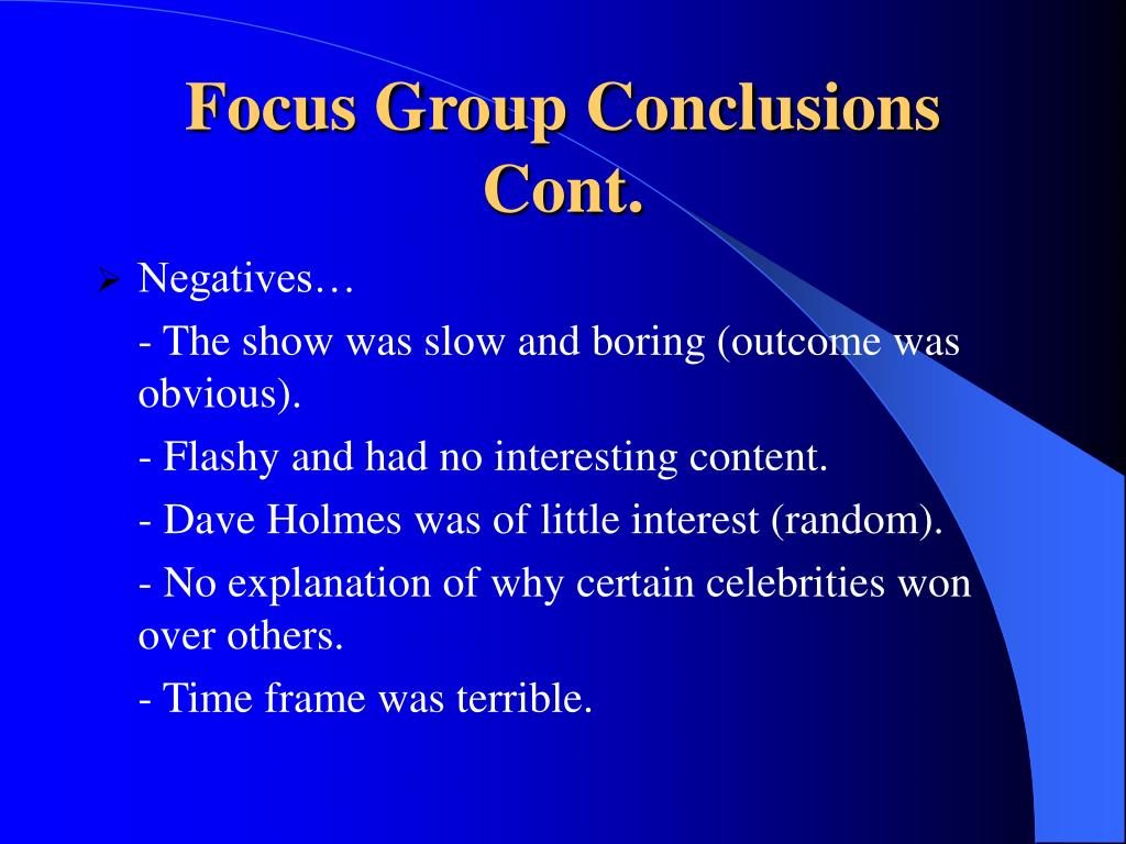 Focus Group Conclusions Cont.