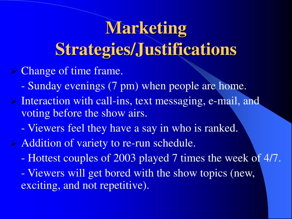 Marketing Strategies/Justifications